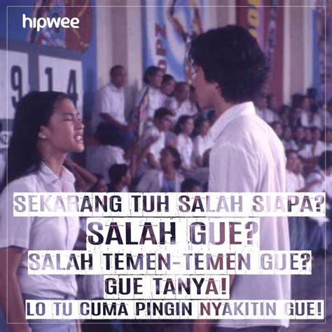 Salah Gue Salah Temen Gue sebelum nonton aadc 2 yuk nostalgia sama 11 quote ada apa