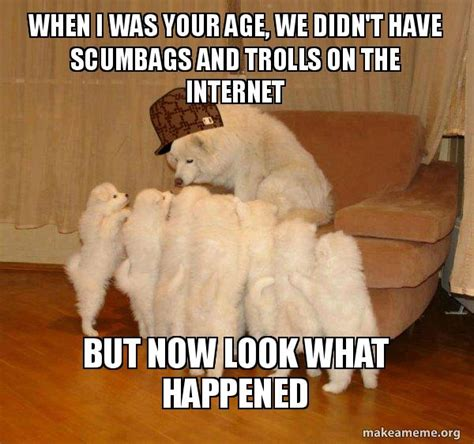 when we were your age a peek at new childhoods of the 1920s 30s and 40s books when i was your age we didn t scumbags and trolls on
