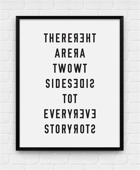 There Are Two Sides To Every Story Printable Poster