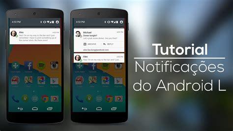 tutorial movie maker android tutorial tenha as notifica 231 245 es do android l em qualquer