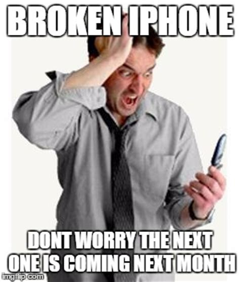 Broken Iphone Meme - phone frustration imgflip