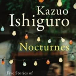 nocturnes five stories of nocturnes five stories of music and nightfall by kazuo ishiguro librarything