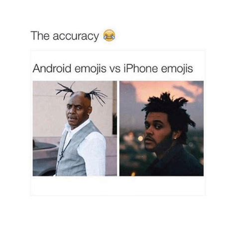 Android Vs Iphone Meme by The Accuracy Android Emojis Vs Iphone Emojis Android