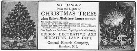 edison christmas tree lights thomas edison the father of modern christmas lights