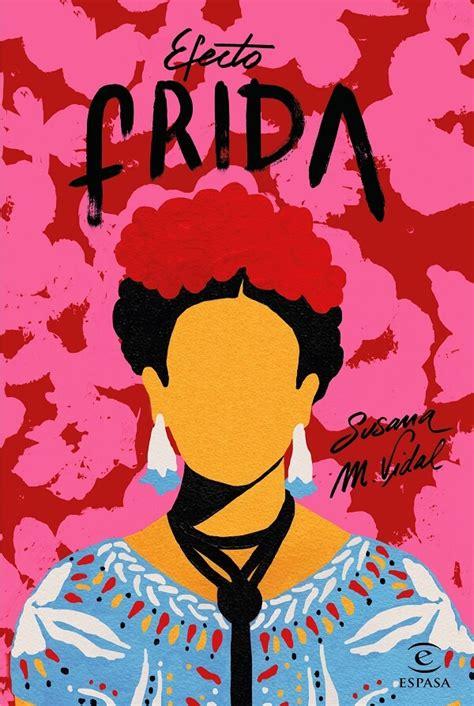 libro kahlo gratuito descargar en pdf descargar el libro efecto frida pdf epub