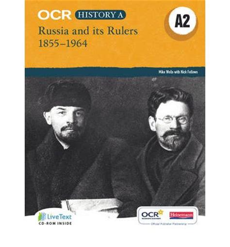 ocr a level history by mike wells 183 ocr a level history a2 russia and its rulers 1855 1964 mike wells 9780435312428
