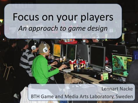 game design and development focus on your players an approach to game design and