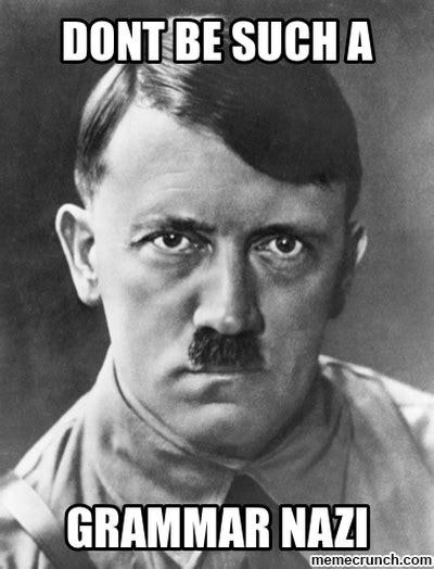 Grammer Nazi Meme - grammar nazi