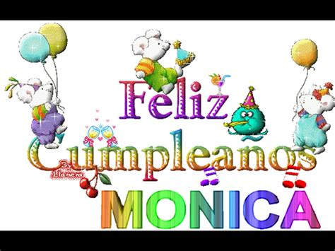 imagenes feliz cumpleaños monica feliz cumple monica youtube