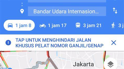 asyik google maps  bisa hindari kawasan ganjil genap