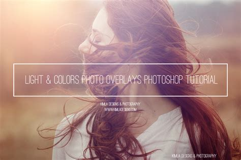 adobe photoshop overlay tutorial light colors photo overlays photoshop tutorial kimla