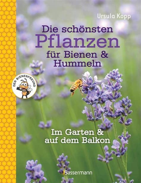 Die Sch Nsten Balkonpflanzen 3395 by Die Sch 246 Nsten Pflanzen F 252 R Bienen Und Hummeln Im Garten