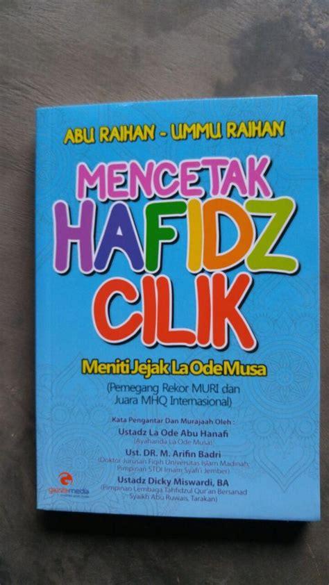 Tas Anak Muslim Hafidz Qur An buku mencetak hafidz cilik meniti jejak la ode musa toko