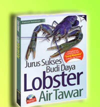 Seri Budi Daya Lobster Air Tawar agromedia jurus sukses budi daya lobster air tawar