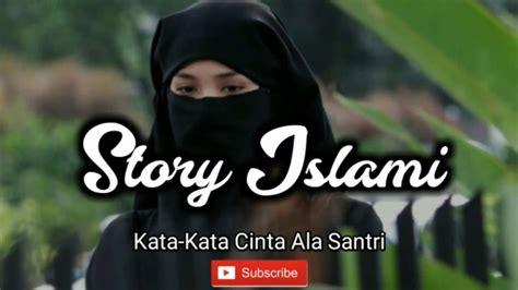 story wa islami kata kata cinta ala santri youtube