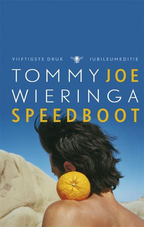 joe speedboot boek joe speedboot boek 50e dr door tommy wieringa