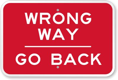 Why Do Go Back For An Mba by Wrong Way Do Not Enter Go Back Signs