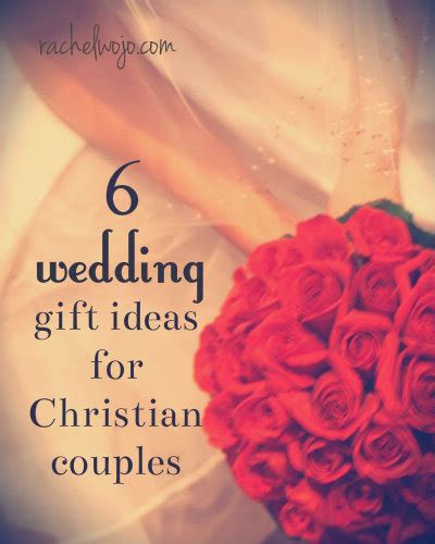 married couple gift ideas 6 beautiful wedding gift ideas for christian couples rachelwojo