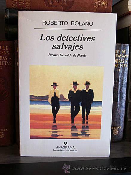libro los detectives salvajes los detectives salvajes roberto bola 241 o anag comprar en todocoleccion 33707560