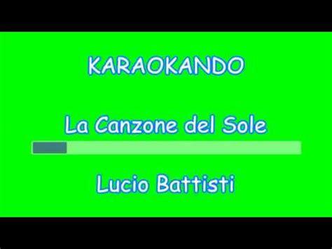 lucio battisti la canzone sole testo karaoke italiano la canzone sole lucio battisti