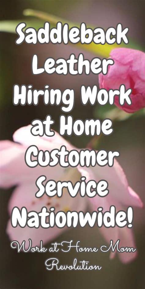 work at home customer service saddleback leather hiring work at home customer service