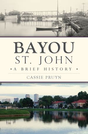 bayou st a brief history by pruyn the