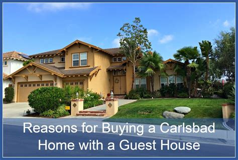 reasons for buying a home with a guest house in carlsbad