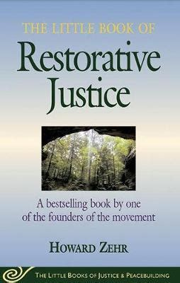 critical restorative justice books book of restorative justice howard zehr