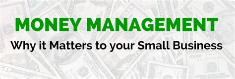 your business and company matters today money management why it matters to your small business