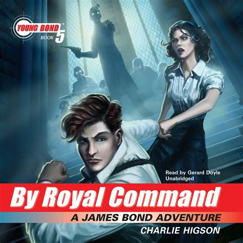 Novel Bond Or Die Higson Elex Media by royal command audiobook by higson for just 5 95