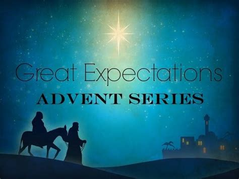 great series great expectations part 1 advent sermon series