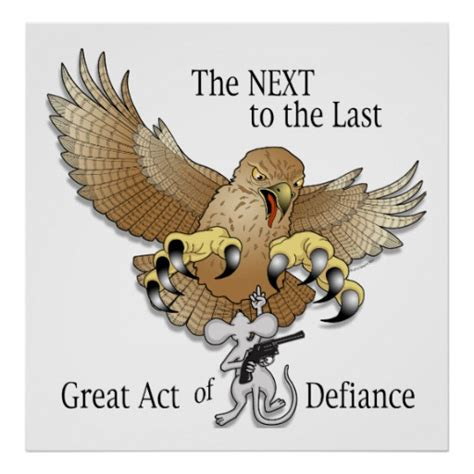the last act of the next to the last act of defiance poster zazzle