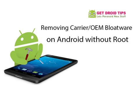 android phone without bloatware how to removing carrier oem bloatware on android without root