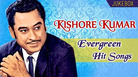 hits song kishore kumar evergreen hit songs hit songs