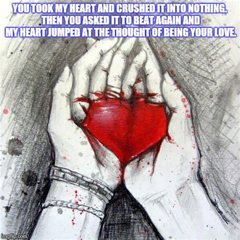 Heart Broken Memes - image tagged in memes broken heart love broken imgflip