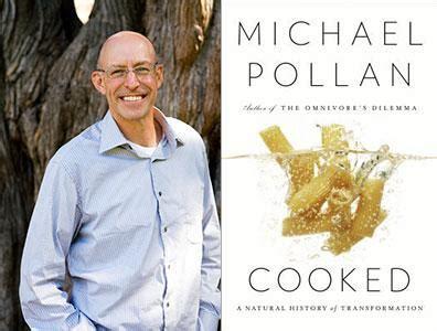 libro cooked a natural history michael pollan will present his new book cooked a natural history of transformation rainy