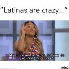 Latina Memes - 1000 images about funnies quotes sayings on pinterest