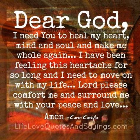 comfort me lord dear god i need you to heal my heart mind and soul and
