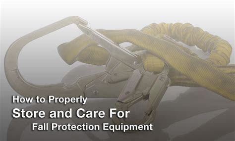 how to a for protection how to properly store and care for fall protection equipment fall protection