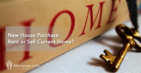 buying a house that is currently rented new house purchase rent or sell current home mortgage info