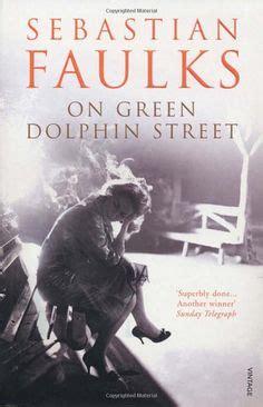 love sebastian faulks books worth reading love