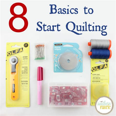 How To Begin Quilting by 8 Basics To Start Quilting Southern Fabricsouthern Fabric