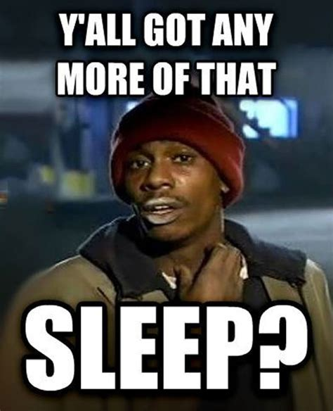 No Sleep Meme - no sleep meme