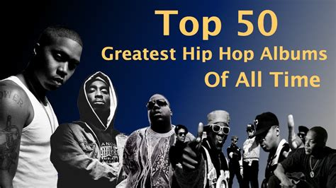 best hip hop songs top 50 greatest hip hop rap albums of all time