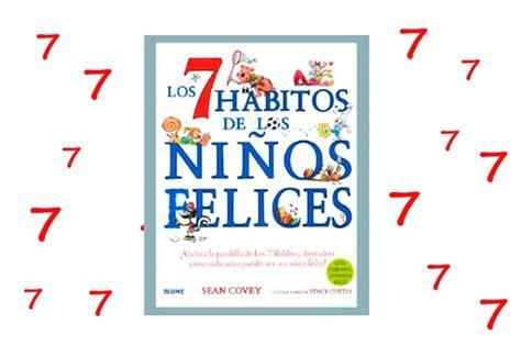 los 7 hã bitos para los gerentes the 7 habits for managers gerenciarse a si mismos guiar a otros desencadenar el potencial edition books ni 241 os felices los 7 h 225 bitos de los ni 241 os felices