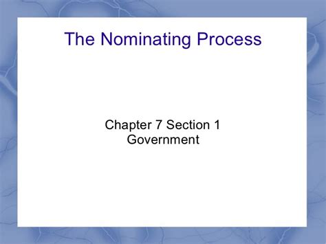 chapter 7 section 1 the nominating process chapter 7 section 1