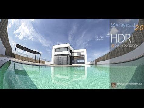 hdri tutorial vray sketchup pdf hdri and sun settings in vray for sketchup 2 0 youtube