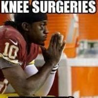 Knee Surgery Meme - rgiii knee surgery memes