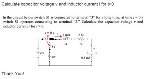 calculate voltage in inductor calculate capacitor voltage v and inductor current chegg