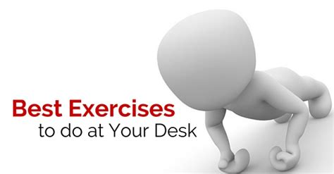 office workouts at your desk best exercises at desk